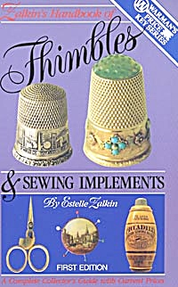 Zalkins Handbook Of Thimbles And Sewing Implements