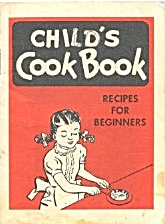 Child's Cook Book Recipes For Beginners