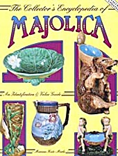 The Collector's Encyclopedia Of Majolica With Values