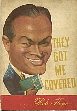 Bob Hope Book They Got Me Covered First Edition 1941