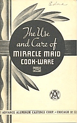 Use And Care Of Miracle Maid Cook-ware
