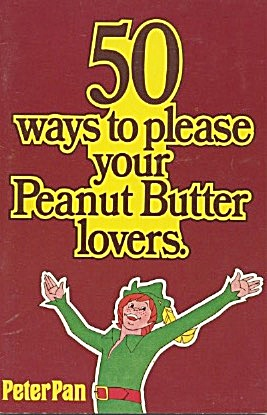 50 Ways To Please Your Peanut Butter Lovers