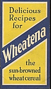 Delicious Recipes For Wheatena The Sun-browned Wheat