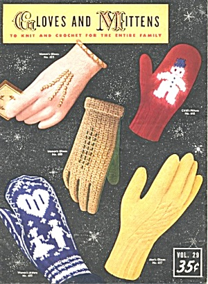 Gloves & Mittens Knit & Crochet For The Entire Family