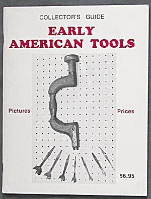 Collectors Guide Early American Tools
