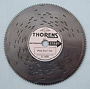 "Vintage Thorens 4 ½"" Music Box Disc, ""how Dry I Am"""