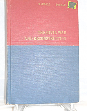 The Civil War And Reconstruction 1969 Second Edition By J.g. Randall B3000