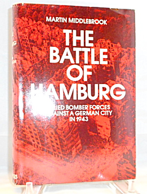 The Battle Of Hamburg In 1943 Middlebrook B3005