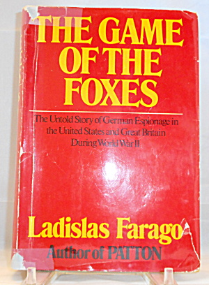 The Game Of The Foxes German Espionage Ladislas B3016