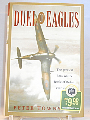 Duel Of Eagles Battle Of Britain Peter Towns B3020