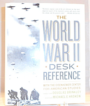 The World War Ii Desk Reference With The Eisenhower Center For American B3040