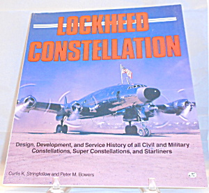 Lockheed Constellation Pictorial History Bystringfellow And Bowers B3053 -