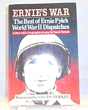 Ernie S War :the Best Of Ernie Pyle S Wwii Dispatches Nichols 1st Edition B3055