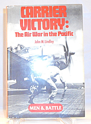 Carrier Victory Air War In The Pacific Lindley B3062