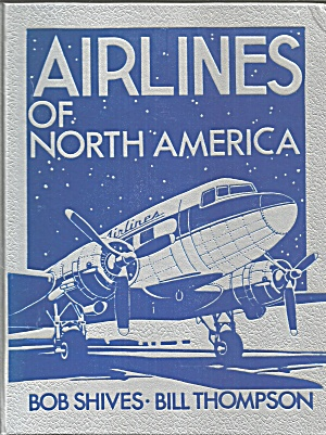 Airlines Of North America Shives And Thompson B3044