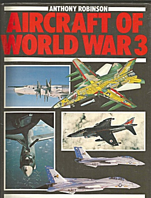 Aircraft Of World War Iii By Anthony Robinson (1988, Hardcover) B3068