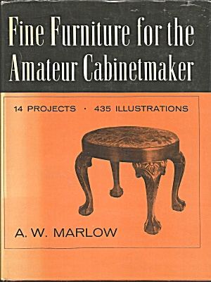 Fine Furniture For The Amateur Cabinetmaker Aw Marlow B3073