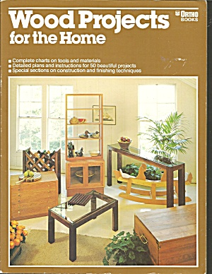 Wood Projects For The Home By Ortho Books Staff And Ron Hildebrand B3074
