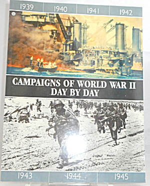 Campaigns Of Wwii Day By Day B3099