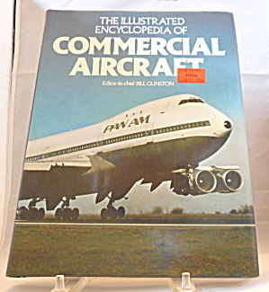 The Illustrated Encyclopedia Of Commercial Aircraft (1986, Hardcover) B3100