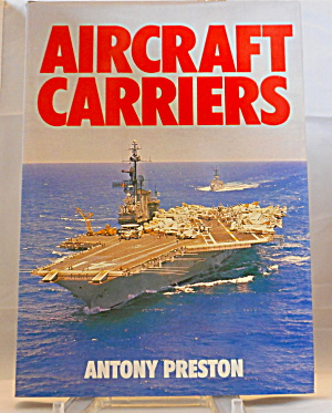 Aircraft Carriers By Antony Preston (1980, Hardcover) B3102