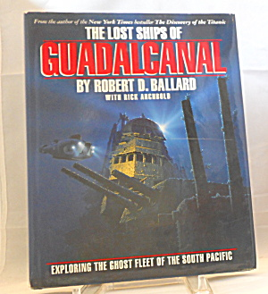 The Lost Ships Of Guadalcanal Exploring The Ghost Fleet B3107