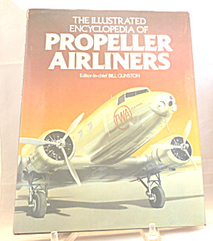 Illustrated Encyclopedia Of Propeller Airliners Gunston B3110