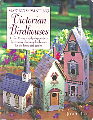Making And Painting Victorian Birdhouses By Joyce Rice (1999, Paperback) B3111