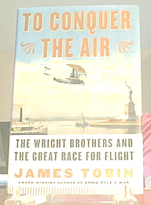 To Conquer The Air Wright Bros Race For Flight B3116
