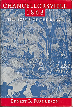 Chancellorsville 1863 The Souls Of The Brave