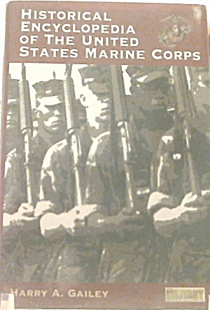Historical Encyclopedia Of The Us Marine Corps B3121