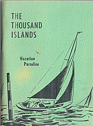 A Booklet Titled The Thousand Islands Vacation Paradise Bk0157