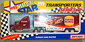 #87 Joe Nemechek Burger King Matchbox Super Star Transporter