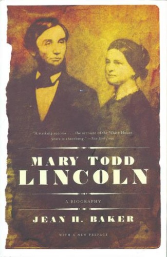 Mary Todd Lincoln, A Biography
