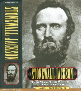 Stonewall Jackson; The Man, The Soldier, The Legend