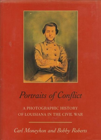 Portraits Of Conflict, A Photographic History Of Louisiana