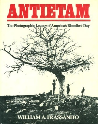 Antietam, The Photographic Legacy Of America's Bloodiest Day