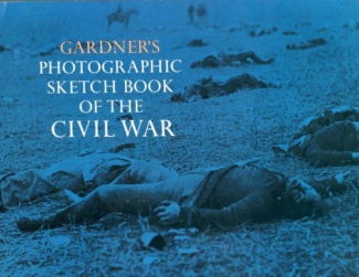 Gardner's Photographic Sketch Book Of The Civil War